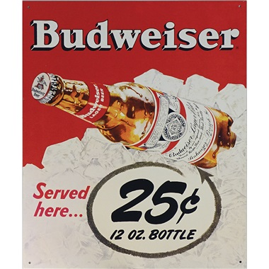 "Budweiser 25¢ Tin Sign - 12-1/2""W x 16""H"