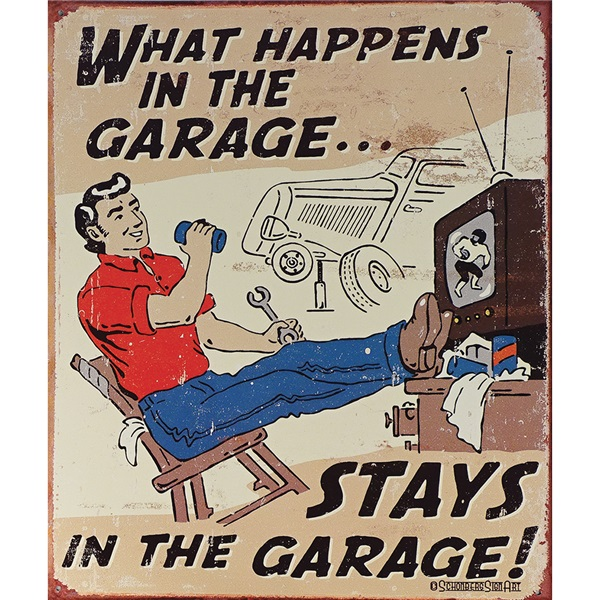"""What Happens in the Garage Tin Sign - 12-1/2""""W x 16""""H"""