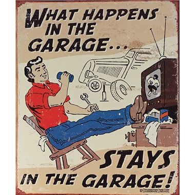 "What Happens in the Garage Tin Sign - 12-1/2""W x 16""H"